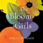 The Bloom Girls, Emily Cavanagh