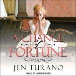 A Change of Fortune, Jen Turano