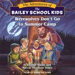 Werewolves Don't Go to Summer Camp, Debbie Dadey