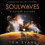 Soulwaves A Future History, Tom Evans