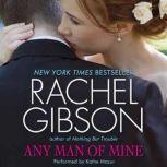 Any Man of Mine, Rachel Gibson