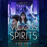 Vicious Spirits, Kat Cho