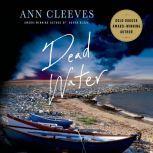 Dead Water A Shetkabd Mystery, Ann Cleeves