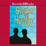 Swear to Howdy, Wendelin Van Draanen