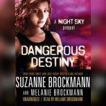 Dangerous Destiny A Night Sky Prequel, Suzanne Brockmann; Melanie Brockmann