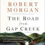 The Road from Gap Creek, Robert Morgan