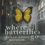Where Butterflies Go, Debra Doxer