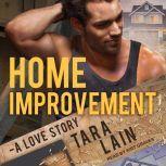 Home Improvement A Love Story, Tara Lain