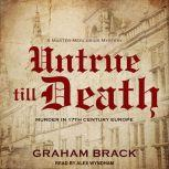 Dishonour and Obey A thrilling seventeenth century investigation, Graham Brack