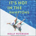 It's Hot in the Hamptons A Novel, Holly Peterson