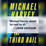 The Third Rail, Michael Harvey