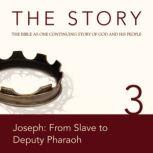 The Story Audio Bible - New International Version, NIV: Chapter 03 - Joseph: From Slave to Deputy Pharaoh, Zondervan