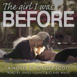 The Girl I Was Before, Ginger Scott