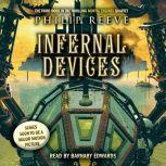 Infernal Devices: Book 3 of Mortal Engines, Philip Reeve