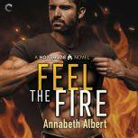 Feel the Fire, Annabeth Albert