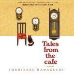 Tales from the Cafe A Novel, Toshikazu Kawaguchi