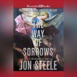 The Way of Sorrows, Jon Steele
