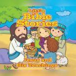Little Bible Stories: Jesus and His Teachings, Johannah Gilman Paiva