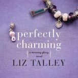 Perfectly Charming, Liz Talley