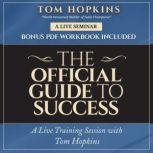 The Official Guide to Success A Live Training Session with Tom Hopkins, Tom Hopkins