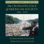The Changing Face of American Society 19452000, Christopher Collier; James Lincoln Collier