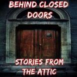 Behind Closed Doors: A Short Horror Story, Stories From The Attic