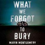 What We Forgot to Bury, Marin Montgomery