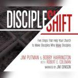 DiscipleShift Five Steps That Help Your Church to Make Disciples Who Make Disciples, Bobby Harrington