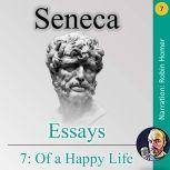 Essays 7: Of a Happy Life, Seneca