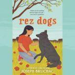 Rez Dogs, Joseph Bruchac
