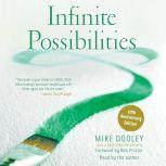 Infinite Possibilities The Art of Living your Dreams, Mike Dooley