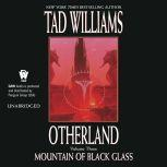 Mountain of Black Glass Otherland Book 3, Tad Williams