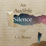 An Audible Silence, J. A. Plosker