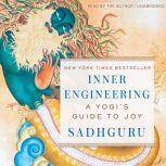 Inner Engineering A Yogi's Guide To Joy, Sadhguru