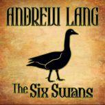 The Six Swans, Andrew Lang