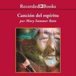 Cancion del Espiritu , La, Mary Summer Rain
