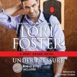 Under Pressure w/ Bonus Novella: Built for Love (Body Armor, #1), Lori Foster