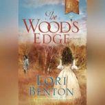 The Wood's Edge, Lori Benton