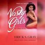 Nasty Girls, Erick S. Gray