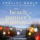 The Beach at Painter's Cove, Shelley Noble