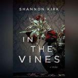 In the Vines, Shannon Kirk