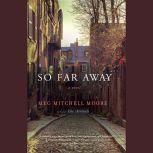 So Far Away, Meg Mitchell Moore