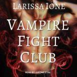 Vampire Fight Club, Larissa Ione