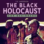 The Black Holocaust For Beginners, S.E. Anderson