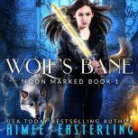 Wolf's Bane, Aimee Easterling