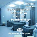 Psychological Aspects in time of Pandemic, Juan Moises De La Serna