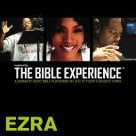 Inspired By ... The Bible Experience Audio Bible - Today's New International Version, TNIV: (14) Ezra, Full Cast