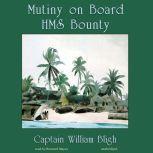 Mutiny on Board H.M.S. Bounty, William Bligh
