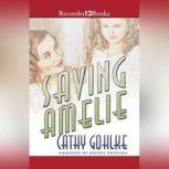 Saving Amelie, Cathy Gohlke