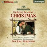 Exploring the Joy of Christmas A Duck Commander Faith and Family Field Guide, Phil Robertson